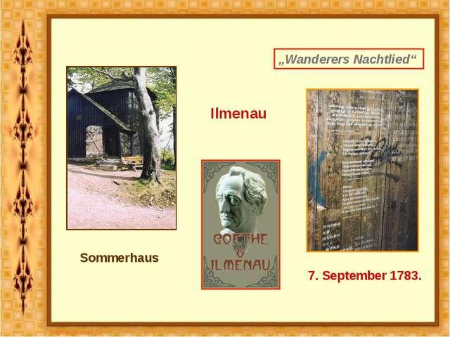 """Ilmenau Sommerhaus """"Wanderers Nachtlied"""" 7. September 1783."""