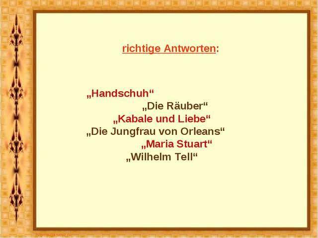 """richtige Antworten: """"Handschuh"""" """"Die Räuber"""" """"Kabale und Liebe"""" """"Die Jungfrau..."""