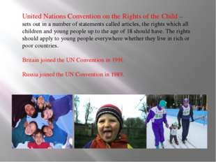 United Nations Convention on the Rights of the Child – sets out in a number o