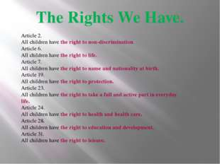 The Rights We Have. Article 2. All children have the right to non-discriminat