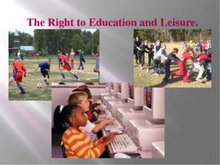 The Right to Education and Leisure.