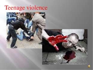 Teenage violence