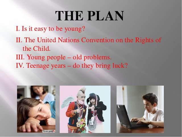 THE PLAN I. Is it easy to be young? II. The United Nations Convention on the...