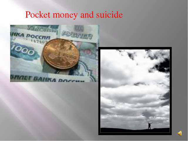 Pocket money and suicide