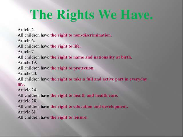The Rights We Have. Article 2. All children have the right to non-discriminat...