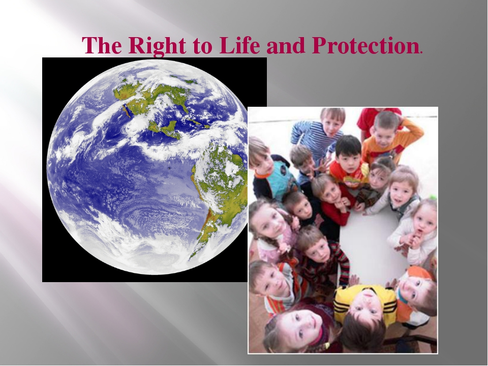 The Right to Life and Protection.