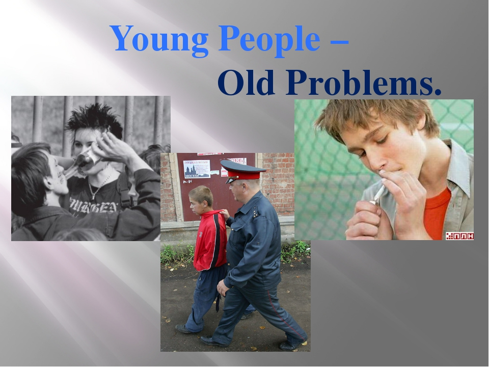 Young People – Old Problems.