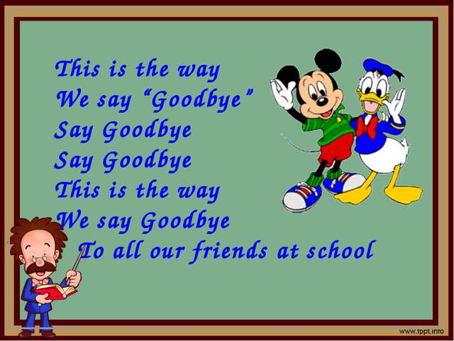 "This is the way We say ""Goodbye"" Say Goodbye Say Goodbye This is the way We..."