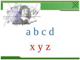 a b c d x y z