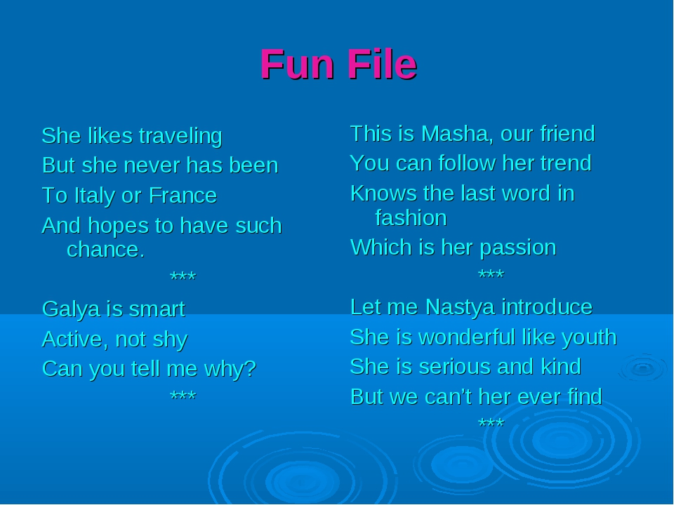 Fun File She likes traveling But she never has been To Italy or France And ho...