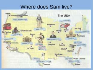 Where does Sam live? The USA