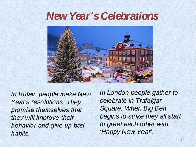 * New Year's Celebrations In Britain people make New Year's resolutions. They...