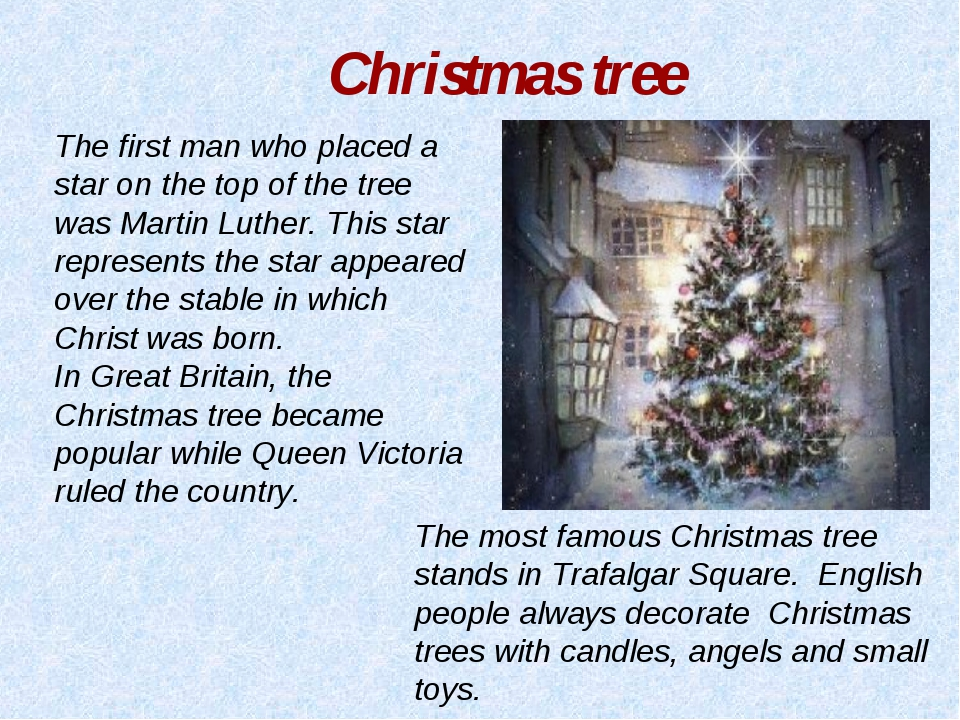 The most famous Christmas tree stands in Trafalgar Square. English people alw...