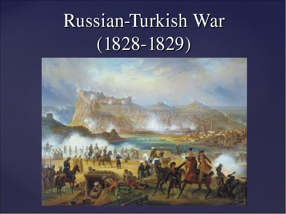 Russian-Turkish War (1828-1829)