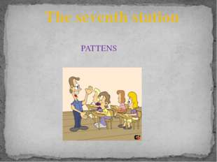 PATTENS The seventh station