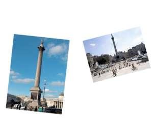Лондон қаласында көп әдемі алаңдар бар. Ағылшындықтар Трафалгар алаңымен мақ
