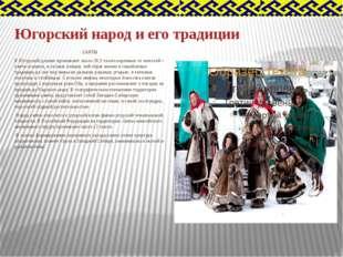 Югорский народ и его традиции ХАНТЫ В Югорской долине проживают около 28,5 ты