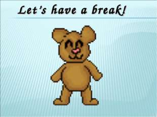 Let's have a break!