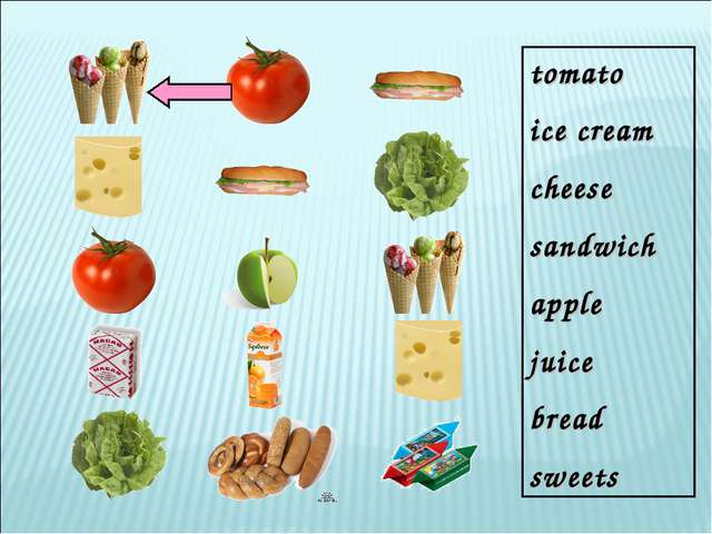 tomato ice cream cheese sandwich apple juice bread sweets