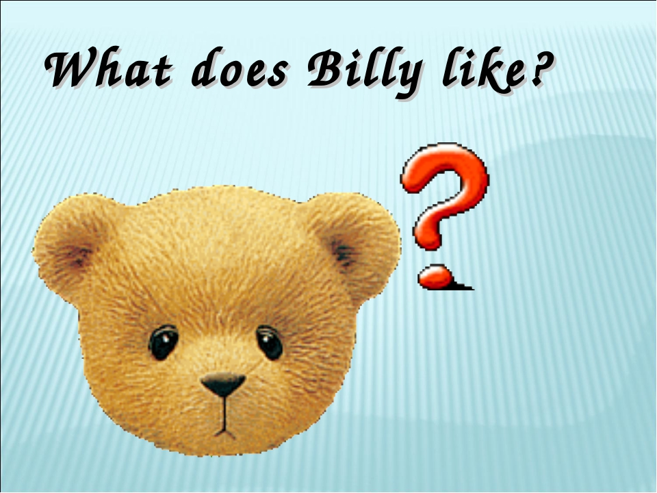 What does Billy like?