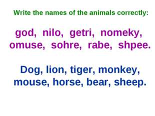 Write the names of the animals correctly: god, nilo, getri, nomeky, omuse, s