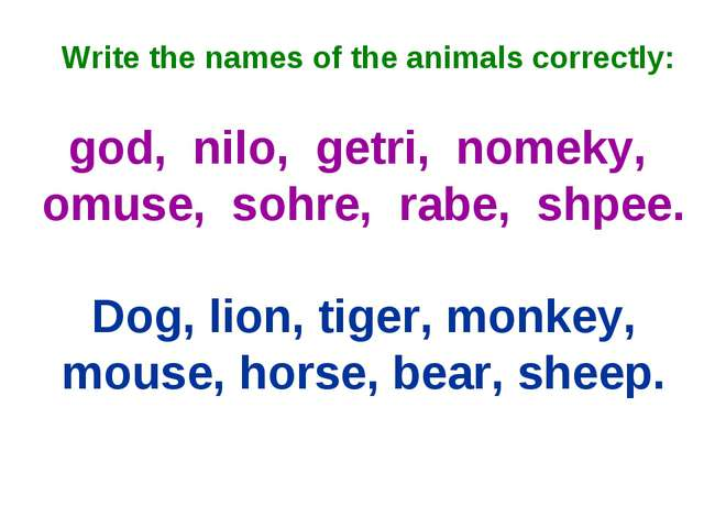 Write the names of the animals correctly: god, nilo, getri, nomeky, omuse, s...