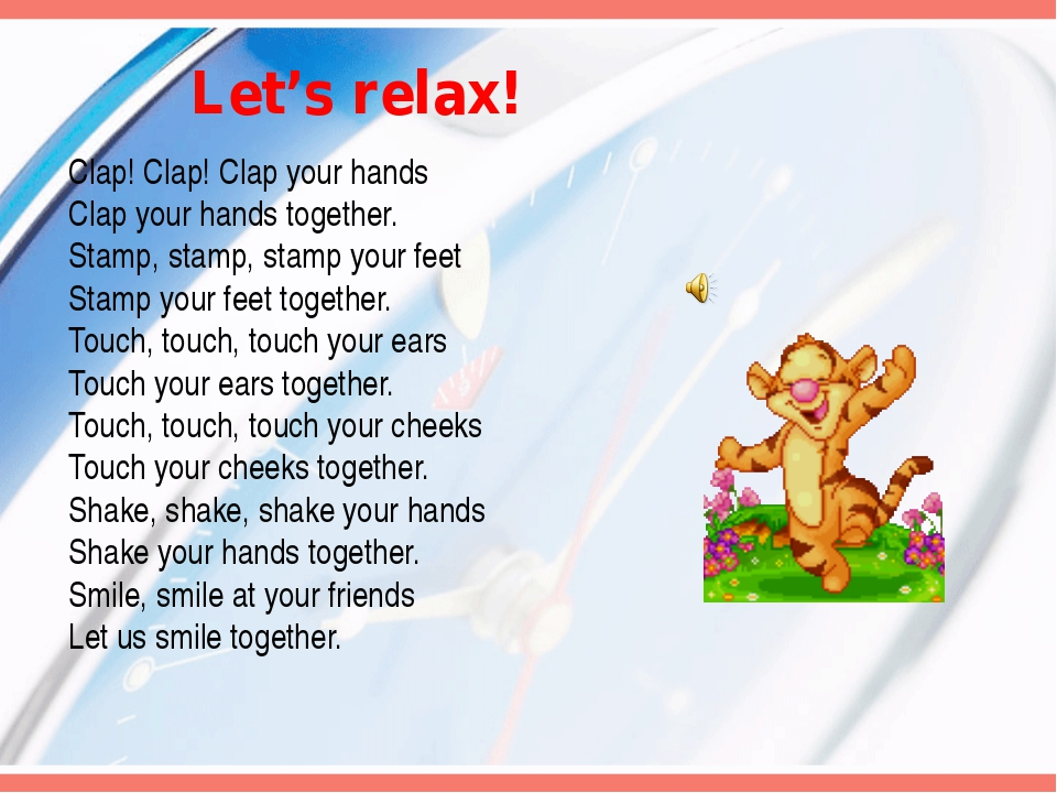 Clap! Clap! Clap your hands Clap your hands together. Stamp, stamp, stamp you...
