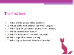 The first task 1. What are the colors of the rainbow? 2. Which is the first l