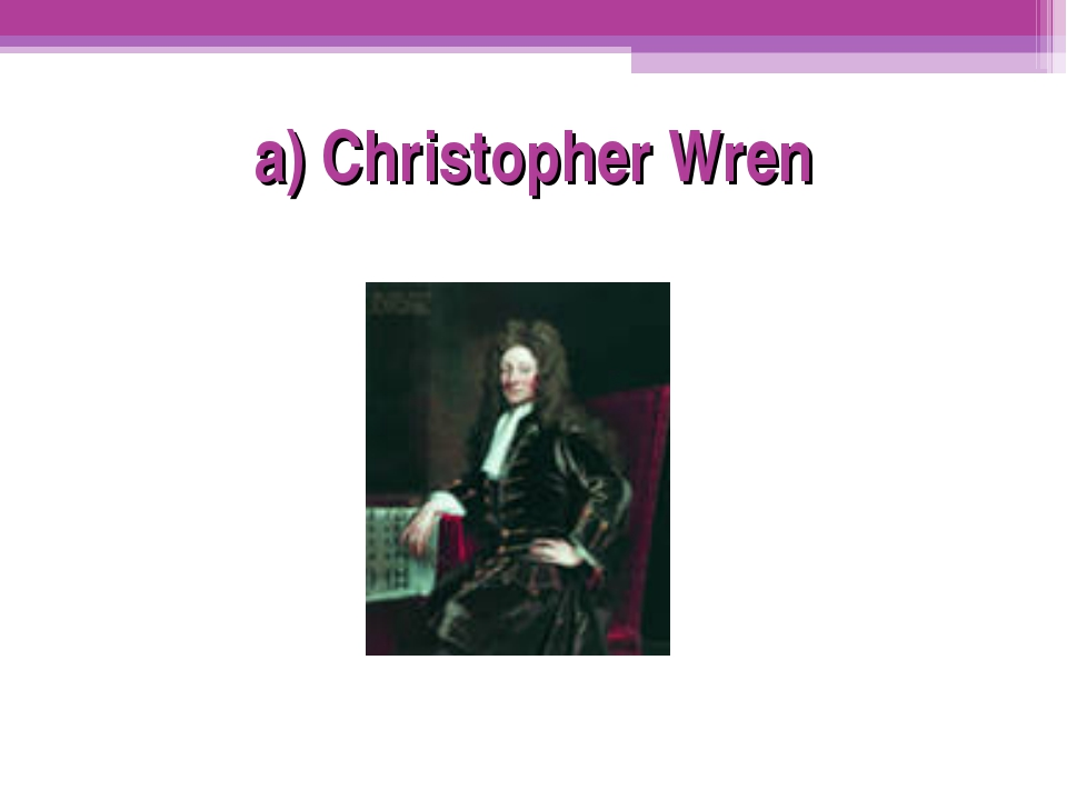 a) Christopher Wren