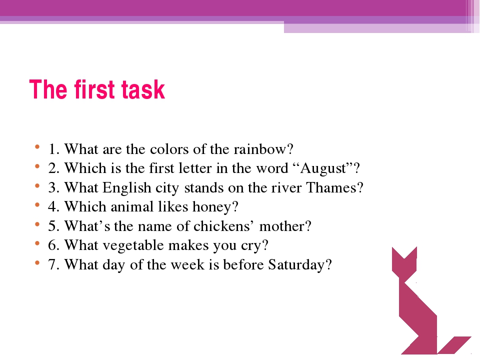 The first task 1. What are the colors of the rainbow? 2. Which is the first l...