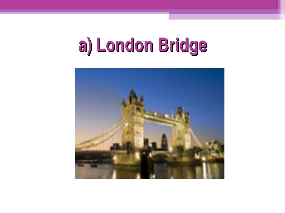 a) London Bridge