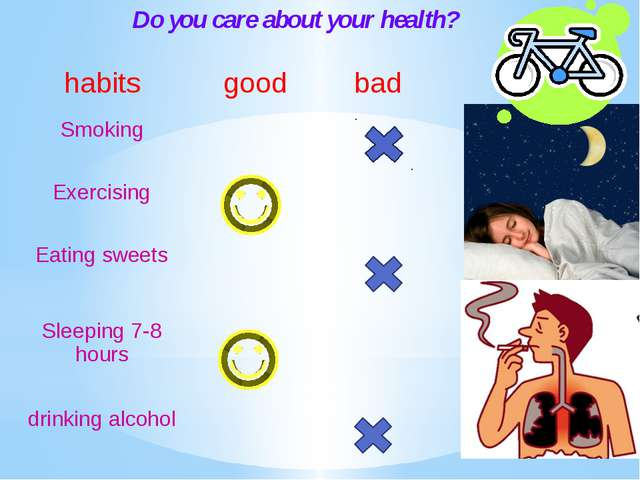 Do you care about your health? habits good bad Smoking Exercising Eating swee...