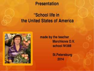 "Presentation ""School life in the United States of America made by the teacher"