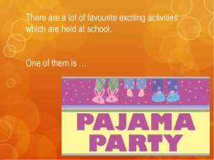 There are a lot of favourite exciting activities which are held at school. On