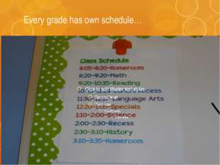 Every grade has own schedule…