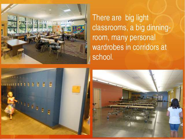 There are big light classrooms, a big dinning-room, many personal wardrobes i...