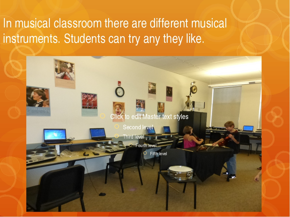 In musical classroom there are different musical instruments. Students can tr...