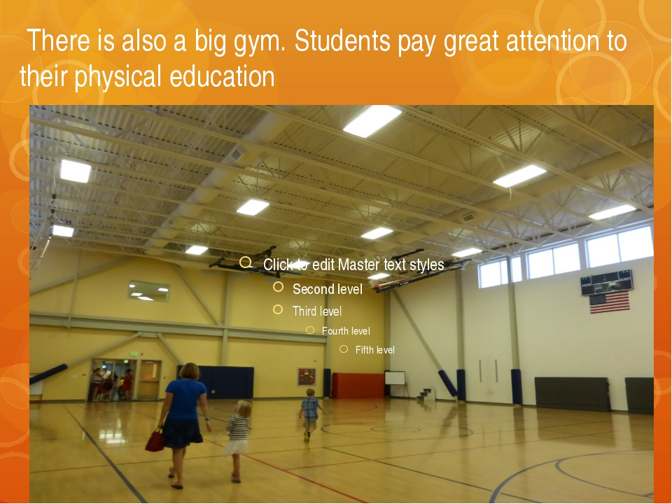 There is also a big gym. Students pay great attention to their physical educ...