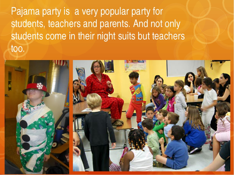 Pajama party is a very popular party for students, teachers and parents. And...