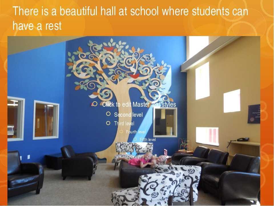 There is a beautiful hall at school where students can have a rest