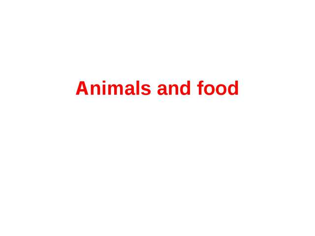 Animals and food