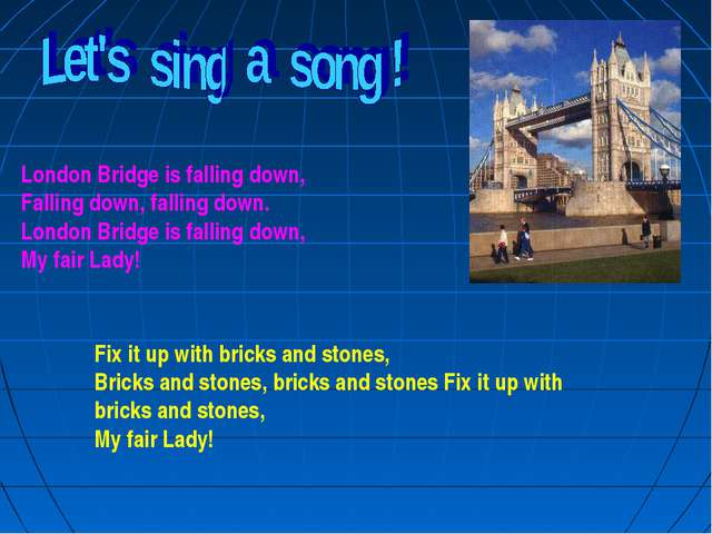 London Bridge is falling down, Falling down, falling down. London Bridge is f...