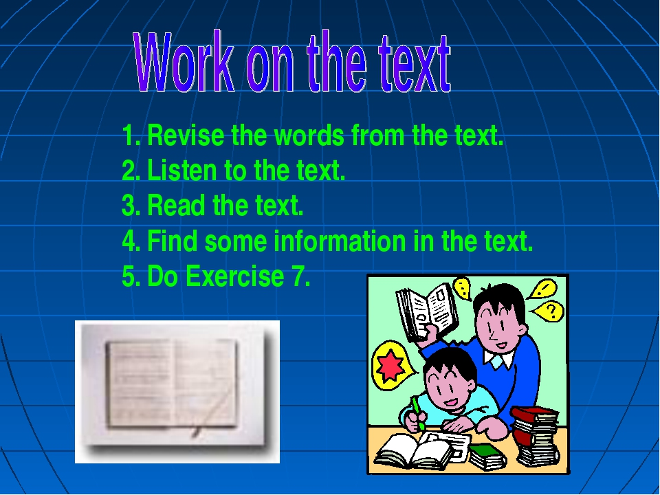 Revise the words from the text. Listen to the text. Read the text. Find some...