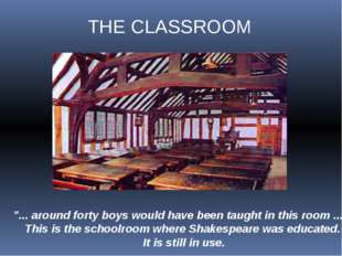 """... around forty boys would have been taught in this room ..."" This is the s"