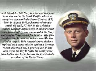 Jack joined the U.S. Navy in 1941 and two years later was sent to the South P