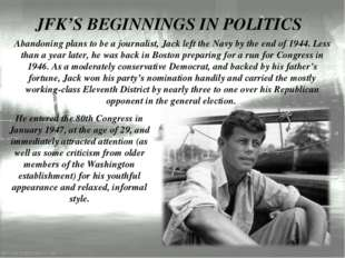 Abandoning plans to be a journalist, Jack left the Navy by the end of 1944. L