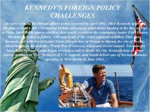 An early crisis in the foreign affairs arena occurred in April 1961, when Ken