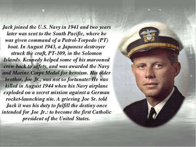 Jack joined the U.S. Navy in 1941 and two years later was sent to the South P...