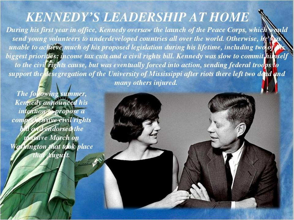 During his first year in office, Kennedy oversaw the launch of the Peace Corp...
