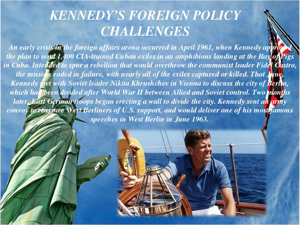 An early crisis in the foreign affairs arena occurred in April 1961, when Ken...